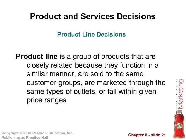 Product and Services Decisions Product Line Decisions Product line is a group of products