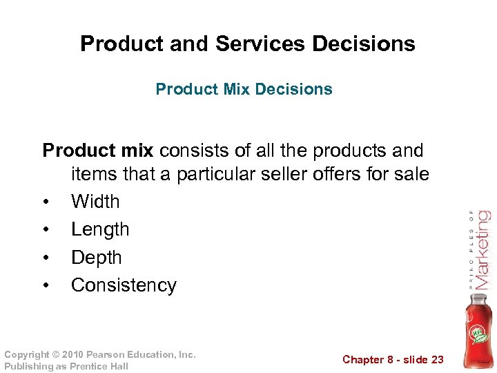 Product and Services Decisions Product Mix Decisions Product mix consists of all the products