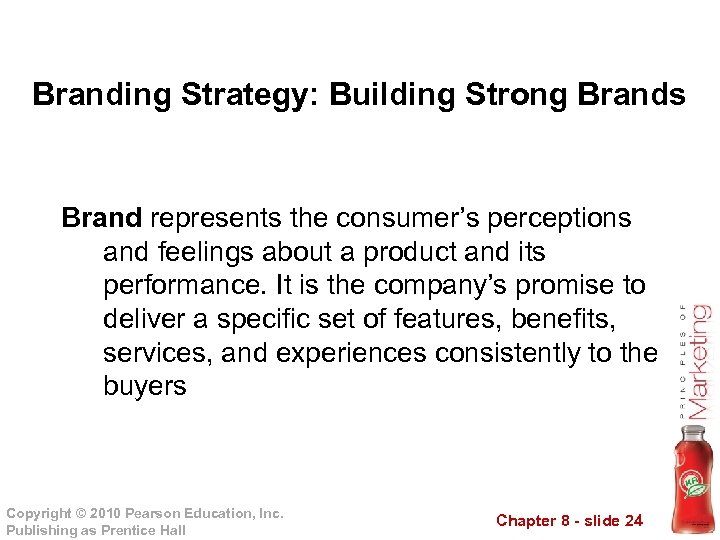 Branding Strategy: Building Strong Brands Brand represents the consumer's perceptions and feelings about a