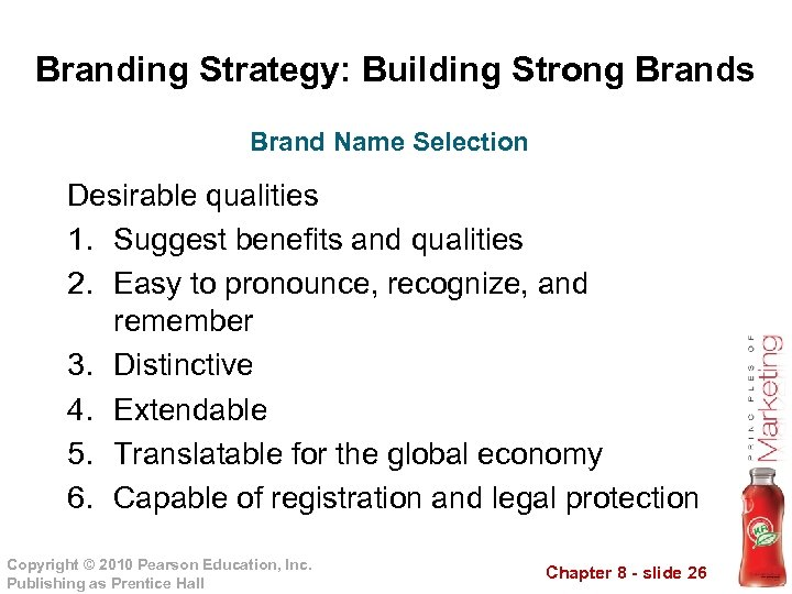 Branding Strategy: Building Strong Brands Brand Name Selection Desirable qualities 1. Suggest benefits and