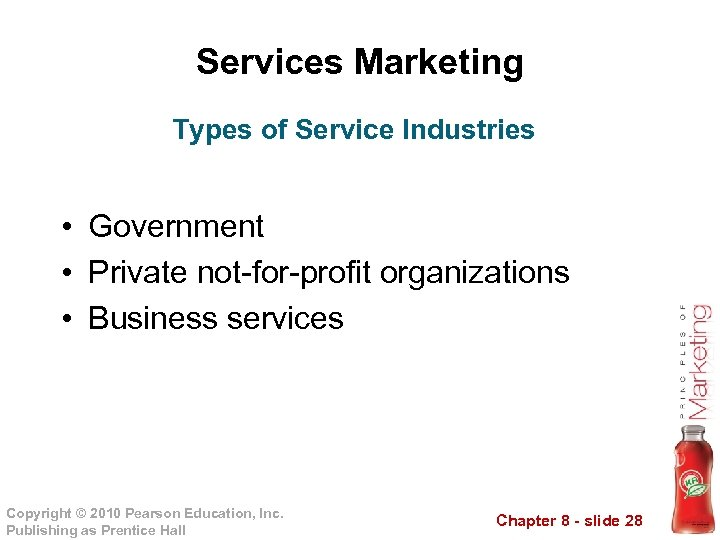 Services Marketing Types of Service Industries • Government • Private not-for-profit organizations • Business