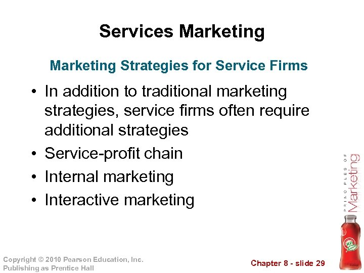 Services Marketing Strategies for Service Firms • In addition to traditional marketing strategies, service