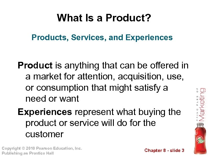 What Is a Product? Products, Services, and Experiences Product is anything that can be
