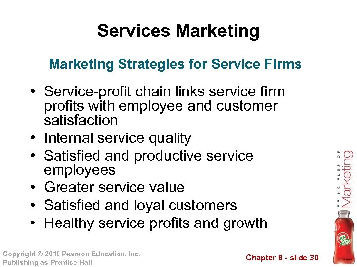 Services Marketing Strategies for Service Firms • Service-profit chain links service firm profits with