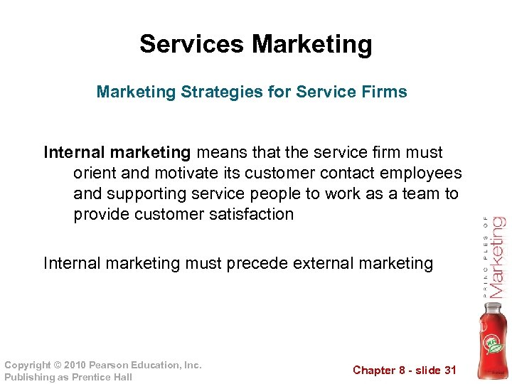 Services Marketing Strategies for Service Firms Internal marketing means that the service firm must