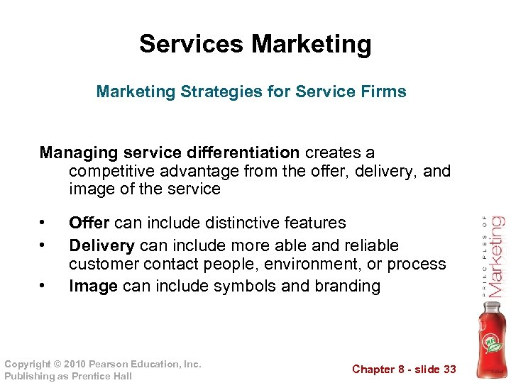 Services Marketing Strategies for Service Firms Managing service differentiation creates a competitive advantage from