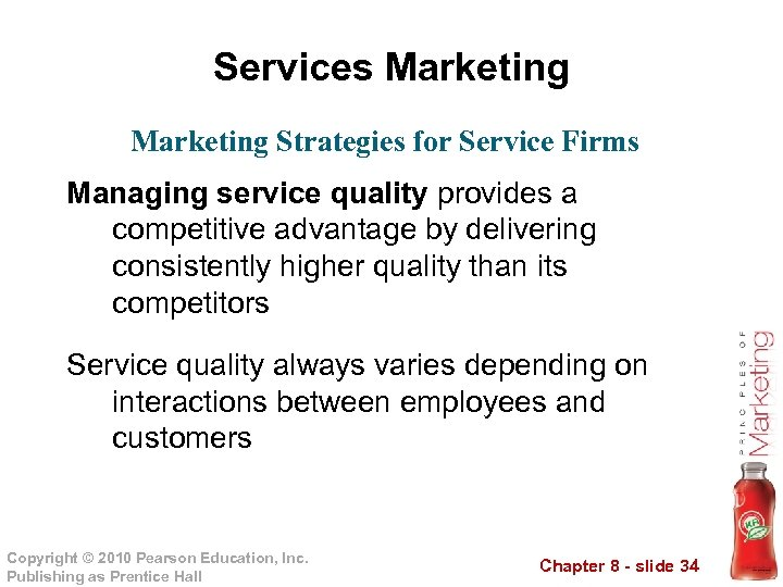 Services Marketing Strategies for Service Firms Managing service quality provides a competitive advantage by