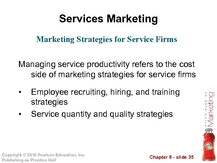 Services Marketing Strategies for Service Firms Managing service productivity refers to the cost side