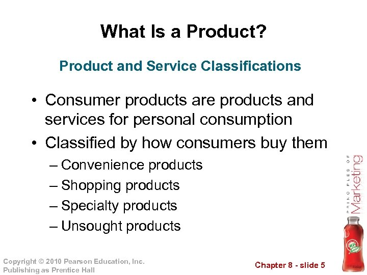 What Is a Product? Product and Service Classifications • Consumer products are products and