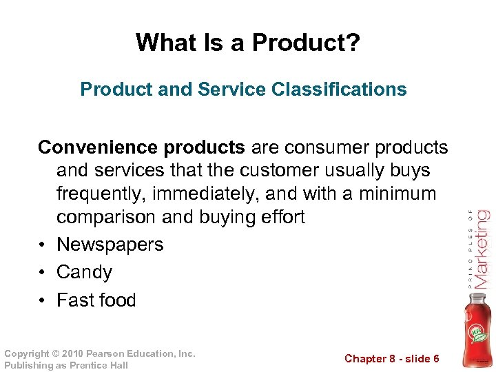 What Is a Product? Product and Service Classifications Convenience products are consumer products and