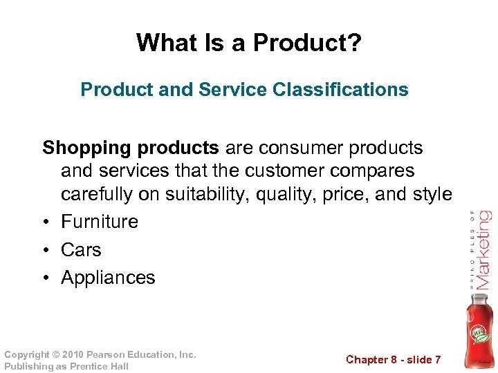 What Is a Product? Product and Service Classifications Shopping products are consumer products and