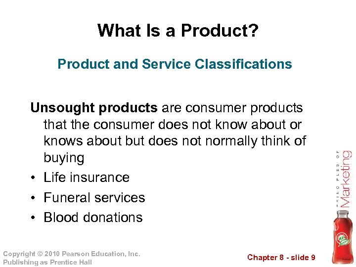 What Is a Product? Product and Service Classifications Unsought products are consumer products that