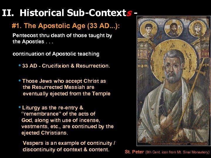 II. Historical Sub-Contexts #1. The Apostolic Age (33 AD. . . ): Pentecost thru