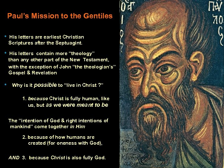 Paul's Mission to the Gentiles • His letters are earliest Christian Scriptures after the