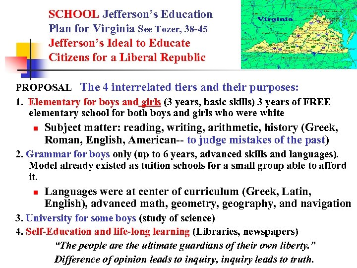 SCHOOL Jefferson's Education Plan for Virginia See Tozer, 38 -45 Jefferson's Ideal to Educate