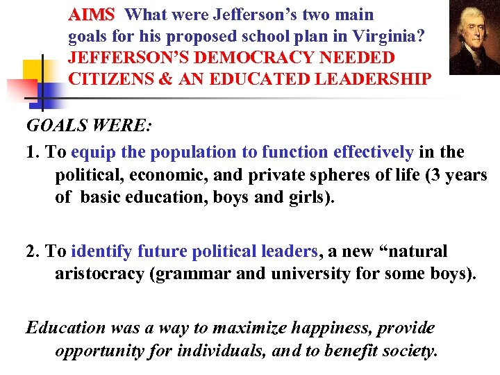AIMS What were Jefferson's two main goals for his proposed school plan in Virginia?