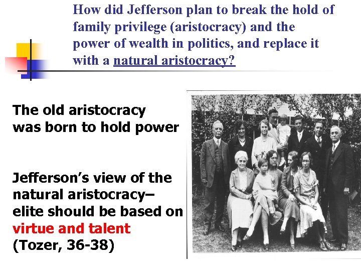 How did Jefferson plan to break the hold of family privilege (aristocracy) and the