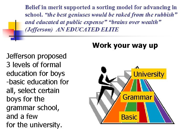 "Belief in merit supported a sorting model for advancing in school. ""the best geniuses"
