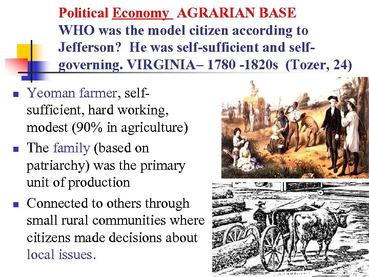 Political Economy AGRARIAN BASE WHO was the model citizen according to Jefferson? He was