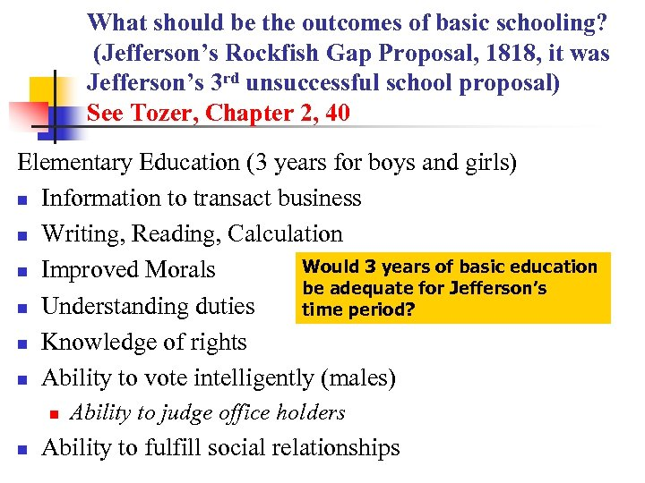 What should be the outcomes of basic schooling? (Jefferson's Rockfish Gap Proposal, 1818, it