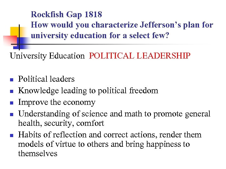 Rockfish Gap 1818 How would you characterize Jefferson's plan for university education for a