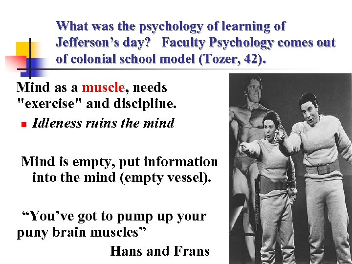 What was the psychology of learning of Jefferson's day? Faculty Psychology comes out of