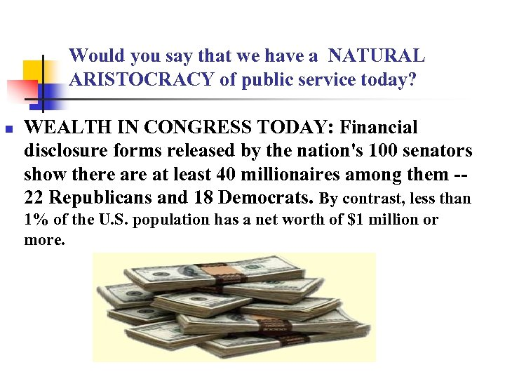 Would you say that we have a NATURAL ARISTOCRACY of public service today? n