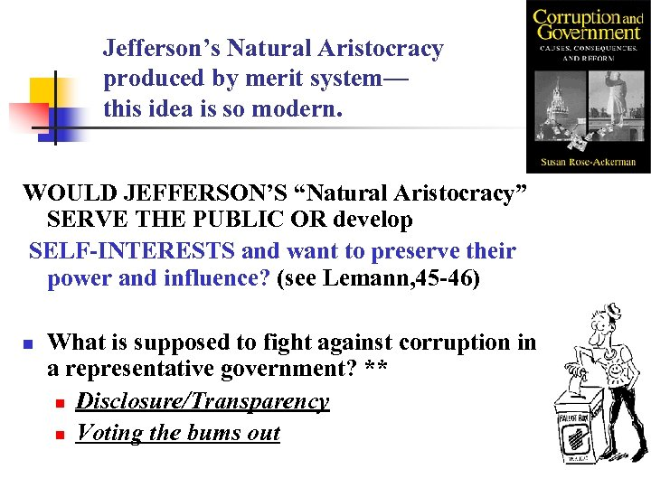 Jefferson's Natural Aristocracy produced by merit system— this idea is so modern. WOULD JEFFERSON'S