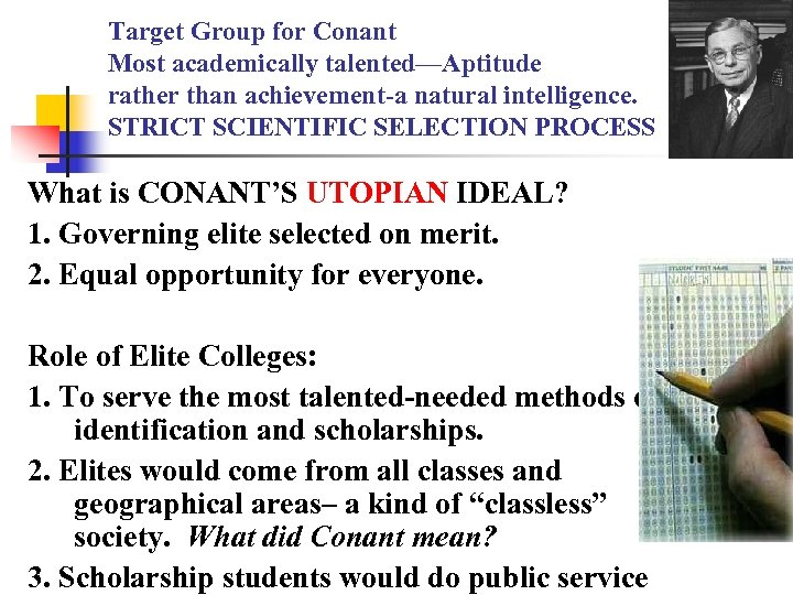 Target Group for Conant Most academically talented—Aptitude rather than achievement-a natural intelligence. STRICT SCIENTIFIC