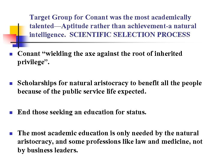 Target Group for Conant was the most academically talented—Aptitude rather than achievement-a natural intelligence.