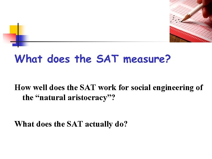 What does the SAT measure? How well does the SAT work for social engineering