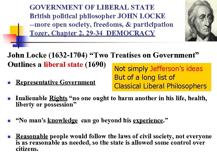 GOVERNMENT OF LIBERAL STATE British political philosopher JOHN LOCKE --more open society, freedoms, &