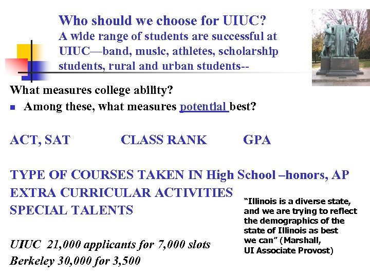 Who should we choose for UIUC? A wide range of students are successful at