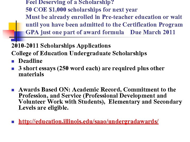 Feel Deserving of a Scholarship? 50 COE $1, 000 scholarships for next year Must
