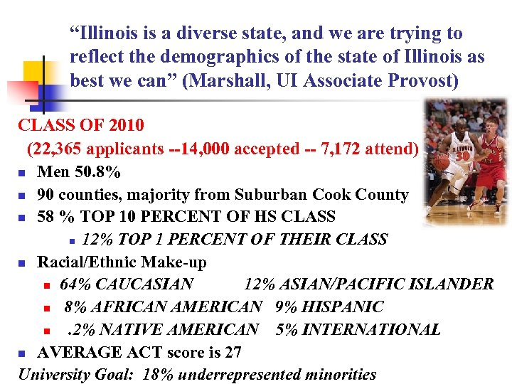 """Illinois is a diverse state, and we are trying to reflect the demographics of"