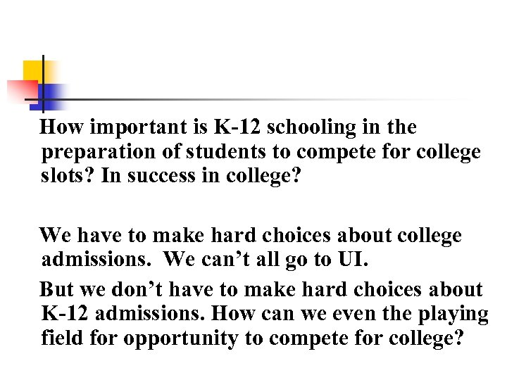 How important is K-12 schooling in the preparation of students to compete for college