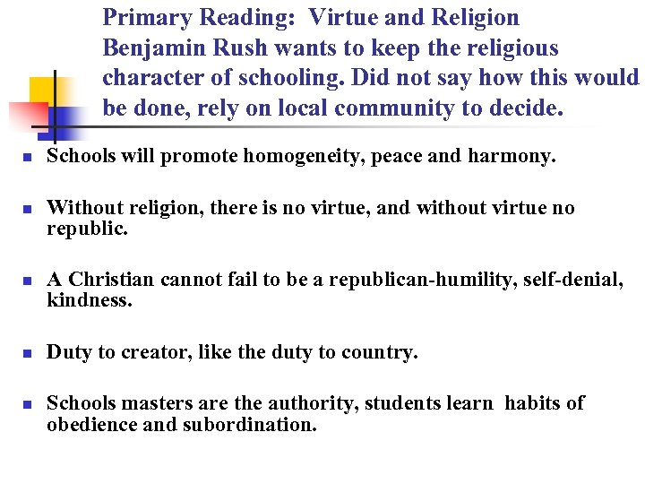 Primary Reading: Virtue and Religion Benjamin Rush wants to keep the religious character of