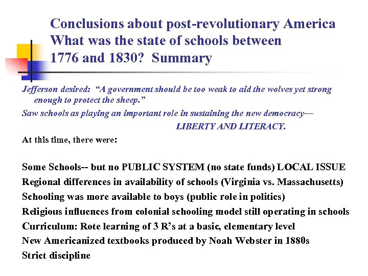 Conclusions about post-revolutionary America What was the state of schools between 1776 and 1830?