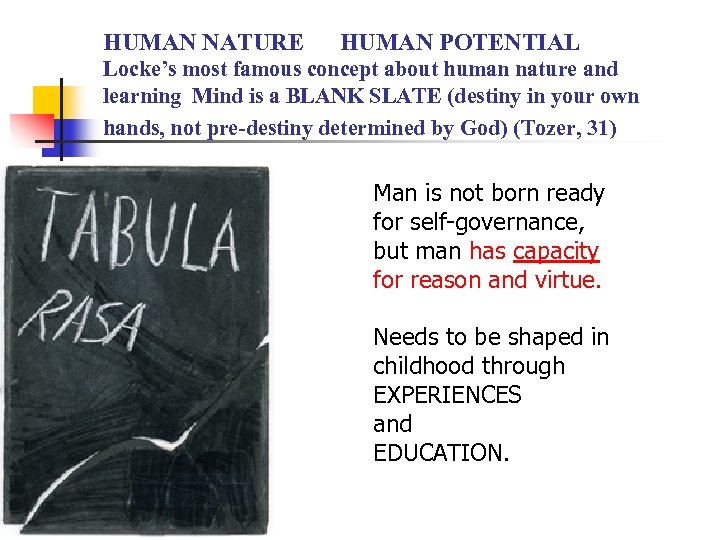 HUMAN NATURE HUMAN POTENTIAL Locke's most famous concept about human nature and learning Mind
