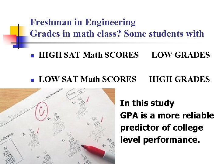 Freshman in Engineering Grades in math class? Some students with n HIGH SAT Math