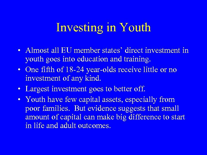 Investing in Youth • Almost all EU member states' direct investment in youth goes