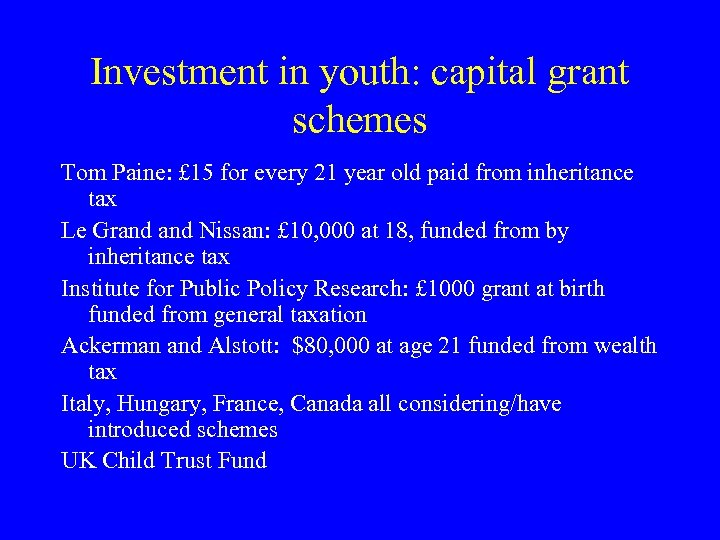 Investment in youth: capital grant schemes Tom Paine: £ 15 for every 21 year