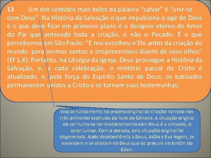 """13 Um dos sentidos mais belos da palavra """"salvar"""" é """"unir-se com Deus"""". Na"""