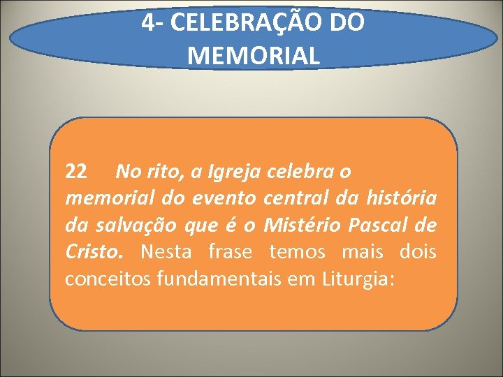 4 - CELEBRAÇÃO DO MEMORIAL 22 No rito, a Igreja celebra o memorial do