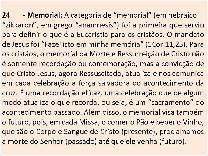 """24 - Memorial: A categoria de """"memorial"""" (em hebraico """"zikkaron"""", em grego """"anamnesis"""") foi"""