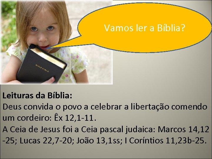 Vamos ler a Bíblia? Leituras da Bíblia: Deus convida o povo a celebrar a