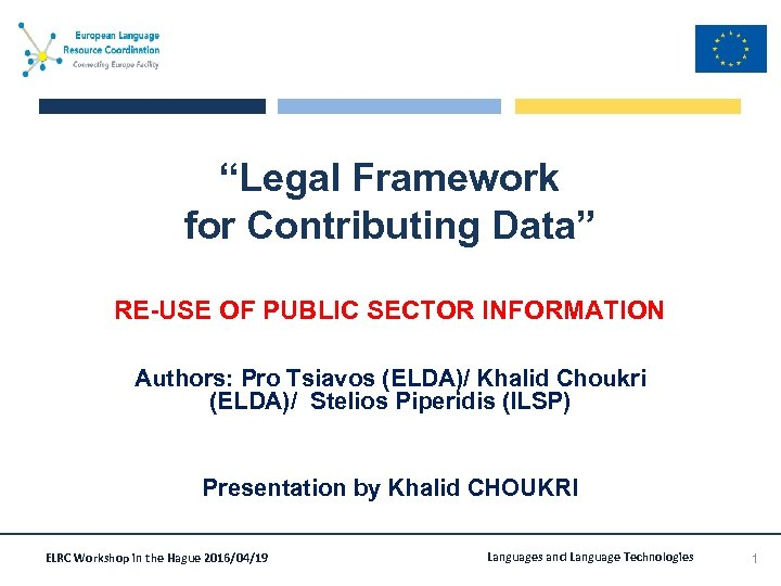 """Legal Framework for Contributing Data"" RE-USE OF PUBLIC SECTOR INFORMATION Authors: Pro Tsiavos (ELDA)/"