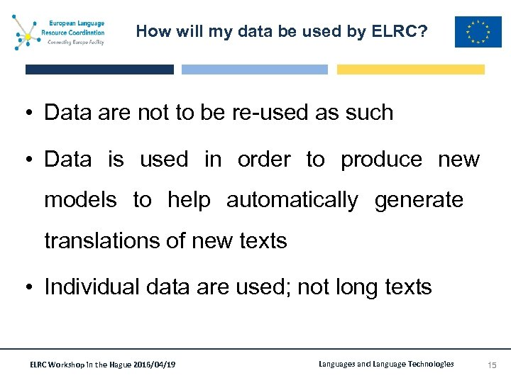 How will my data be used by ELRC? • Data are not to be