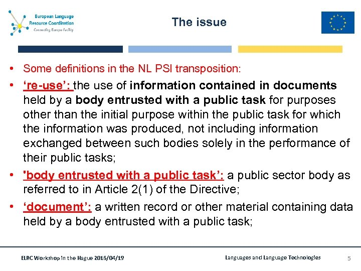 The issue • Some definitions in the NL PSI transposition: • 're-use': the use