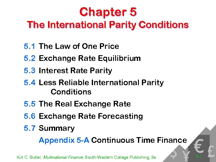 Chapter 5 The International Parity Conditions 5. 1 The Law of One Price 5.